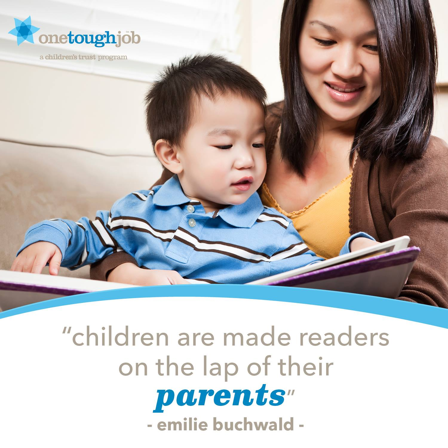 children are made readers on the lap of their parents. ~emilie buchwald
